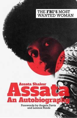 Assata: An Autobiography - Shakur, Assata, and Davis, Angela (Foreword by)
