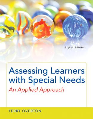 Assessing Learners with Special Needs: An Applied Approach, Loose-Leaf Version - Overton, Terry