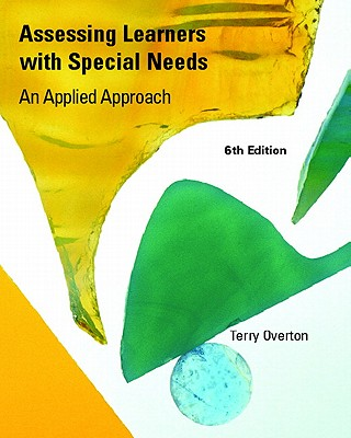Assessing Learners with Special Needs: An Applied Approach Value Package (Includes Mylabschool Student Access ) - Overton, Terry