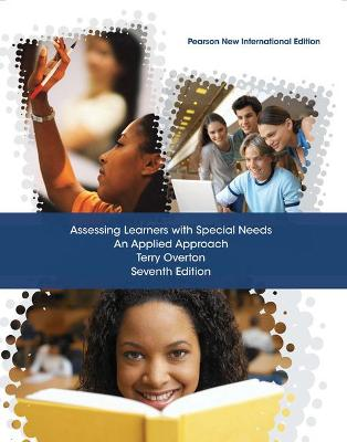 Assessing Learners with Special Needs: An Applied Approach - Overton, Terry