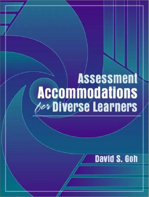 Assessment Accommodations for Diverse Learners - GE, Shuren, and Goh, David S