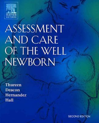 Assessment and Care of the Well Newborn - Thureen, Patti J, and Deacon, Jane, and Hernandez, Jacinto A