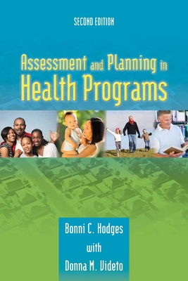 Assessment and Planning in Health Programs - Hodges, Bonni C, and Videto, Donna M
