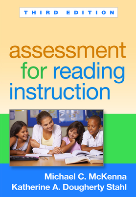 Assessment for Reading Instruction, Third Edition - McKenna, Michael C, PhD, and Stahl, Katherine A Dougherty, Edd
