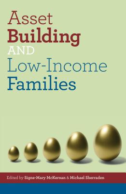 Asset Building and Low Income Families - McKernan, Signe-Mary