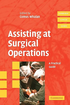 Assisting at Surgical Operations: A Practical Guide - Whalan, Comus (Editor)