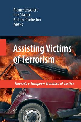 Assisting Victims of Terrorism: Towards a European Standard of Justice - Letschert, Rianne (Editor)