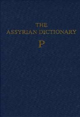Assyrian Dictionary Vol 12, P Hb - Roth, Martha T (Editor)