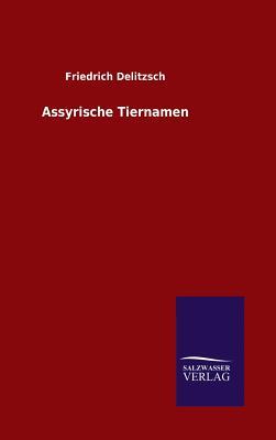 Assyrische Tiernamen - Delitzsch, Friedrich