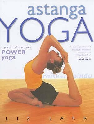 Astanga Yoga: Connect to the Core with Power Yoga - Lark, Liz