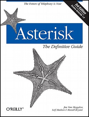 Asterisk: The Definitive Guide - Madsen, Leif, and Van Meggelen, Jim, and Bryant, Russell