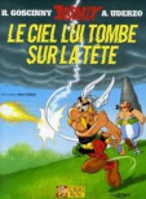 Asterix: Le Ciel Lui Tombe Sur La Tete - Goscinny, Rene