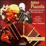 Astor Piazzolla: Bandoneón Sinfónico
