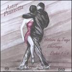Astor Piazzolla: Histoire du Tango; Libertango; Etudes 1-6