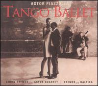 Astor Piazzolla: Tango Ballet - Gidon Kremer/Kremerata Baltica