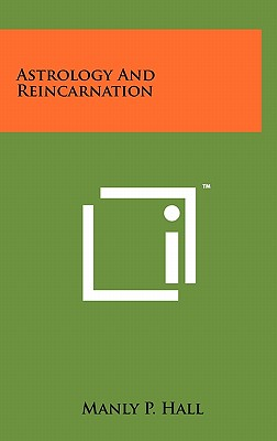 Astrology and Reincarnation - Hall, Manly P
