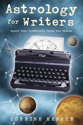 Astrology for Writers: Spark Your Creativity Using the Zodiac - Kenner, Corrine
