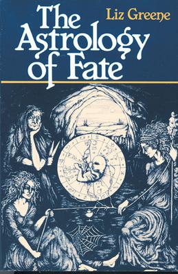 Astrology of Fate - Greene, Liz, Ph.D.