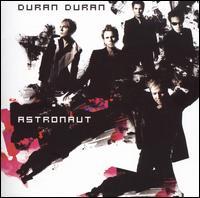 Astronaut - Duran Duran