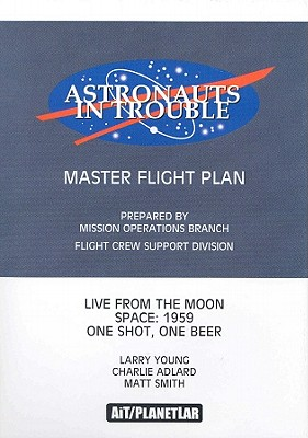 Astronauts in Trouble: Master Flight Plan - Young, Larry, and Adlard, Charlie, and Smith, Matthew