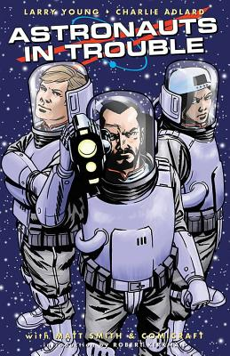 Astronauts in Trouble - Young, Larry, and Adlard, Charlie