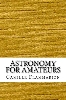 Astronomy for Amateurs - Flammarion, Camille