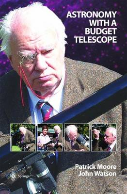 Astronomy with a Budget Telescope - Moore, Patrick, Sir, and Watson, John