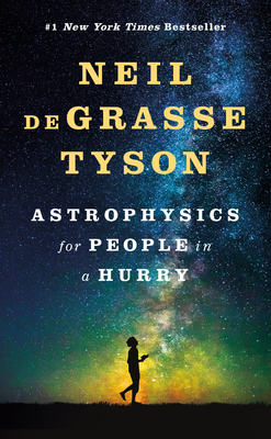 Astrophysics for People in a Hurry - Degrasse Tyson, Neil