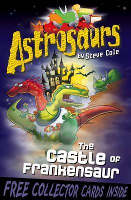 Astrosaurs 22: The Castle of Frankensaur - Cole, Steve