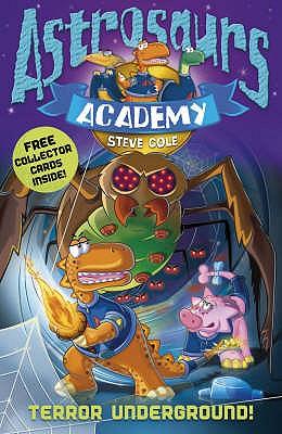 Astrosaurs Academy 3: Terror Underground - Cole, Steve