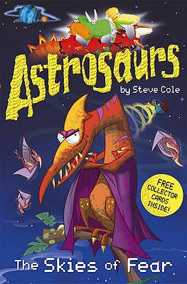 Astrosaurs: The Skies of Fear - Cole, Stephen
