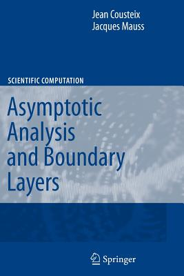 Asymptotic Analysis and Boundary Layers - Cousteix, Jean, and Mauss, Jacques