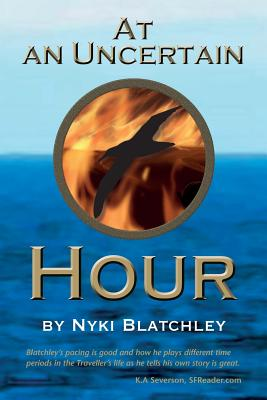 At an Uncertain Hour - Blatchley, Nyki