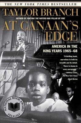 At Canaan's Edge: America in the King Years, 1965-68 - Branch, Taylor
