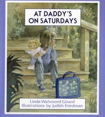 At Daddy's on Saturdays - Girard, Linda Walvoord