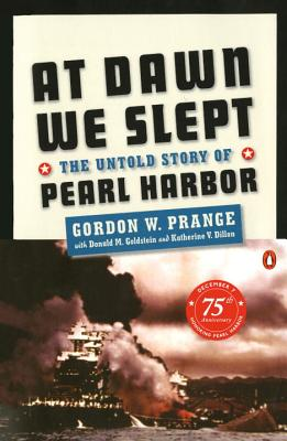 At Dawn We Slept: The Untold Story of Pearl Harbor - Prange, Gordon W