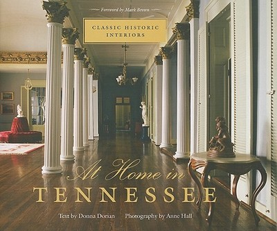 At Home in Tennessee: Classic Historic Interiors - Dorian, Donna, and Hall, Anne (Photographer), and Brown, Mark (Foreword by)