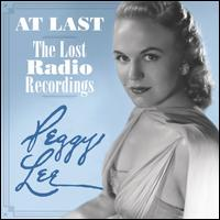 At Last: The Lost Radio Recordings - Peggy Lee
