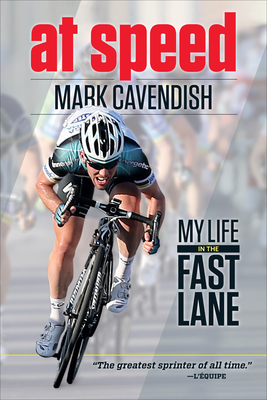 At Speed: My Life in the Fast Lane - Cavendish, Mark