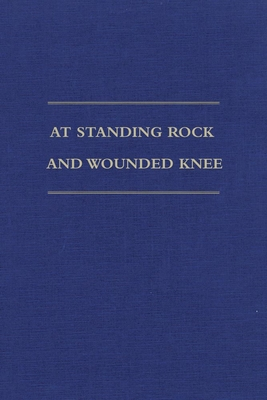 At Standing Rock and Wounded Knee: The Journals and Papers of Father Francis M. Craft, 1888-1890 - Craft, Francis M