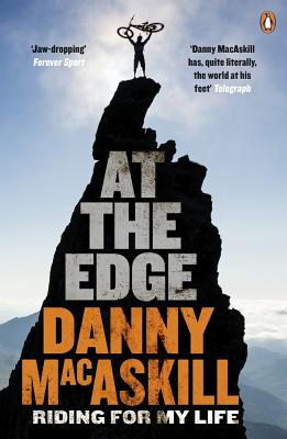 At the Edge: Riding for My Life - MacAskill, Danny