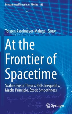At the Frontier of Spacetime: Scalar-Tensor Theory, Bells Inequality, Machs Principle, Exotic Smoothness - Asselmeyer-Maluga, Torsten (Editor)
