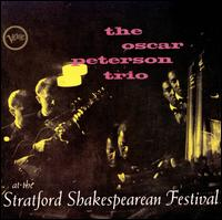 At the Stratford Shakespearean Festival - Oscar Peterson Trio