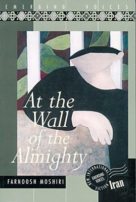 At the Wall of the Almighty - Moshiri, Farnoosh