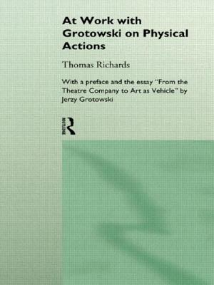 At Work with Grotowski on Physical Actions - Richards, Thomas