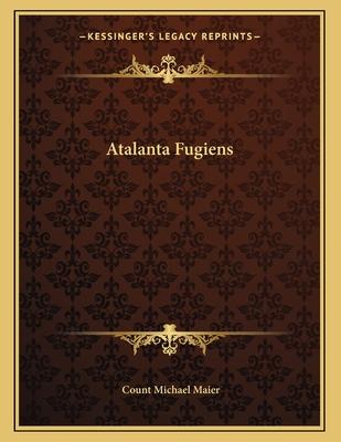 Atalanta Fugiens - Maier, Count Michael