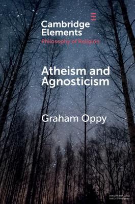 Atheism and Agnosticism - Oppy, Graham