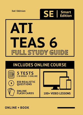 Ati Teas 6 Full Study Guide in Color 3rd Edition 2020-2021: Includes Online Course with 5 Practice Tests, 100 Video Lessons, and 400 Flashcards - Smart Edition (Creator)