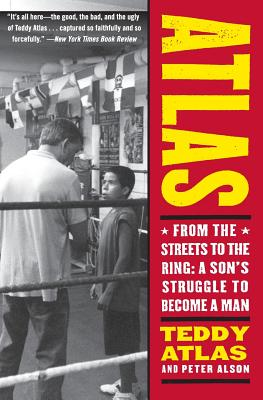 Atlas: From the Streets to the Ring: A Son's Struggle to Become a Man - Atlas, Teddy, and Alson, Peter