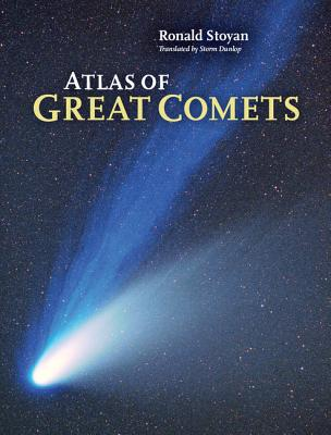 Atlas of Great Comets - Stoyan, Ronald, and Dunlop, Storm (Translated by)